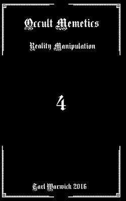 Occult Memetics: Reality Manipulation - Warwick, Tarl