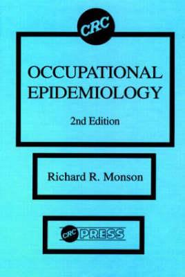 Occupational Epidemiology, Second Edition - Monson, Richard R, M.D., SC.D.