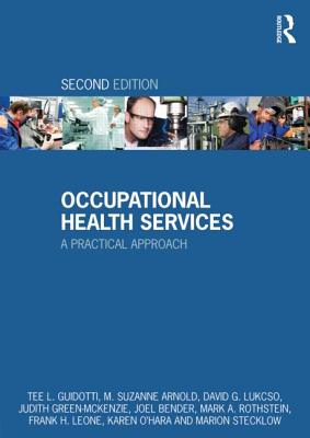 Occupational Health Services: A Practical Approach - Guidotti, Tee L., and Arnold, M. Suzanne, and Lukcso, David G.