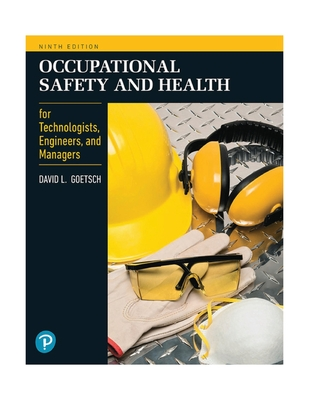Occupational Safety and Health for Technologists, Engineers, and Managers - Goetsch, David