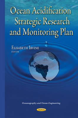 Ocean Acidification Strategic Research & Monitoring Plan - Irvine, Elisabeth (Editor)