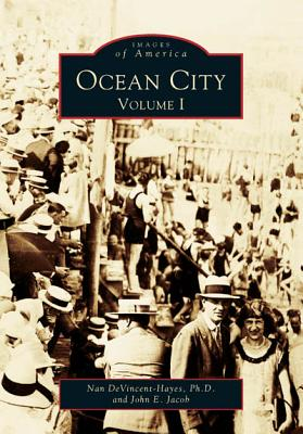 Ocean City: Volume I - Devincent-Hayes, Nan, and Jacob, John E