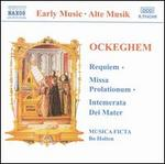 Ockegham: Requiem; Missa Prolationum; Intemerata Dei Mater