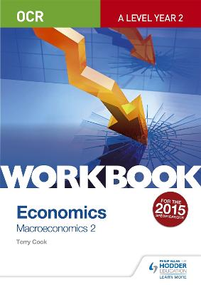 OCR A-Level Economics Workbook: Macroeconomics 2 - Cook, Terry