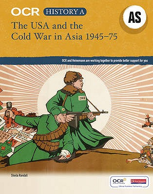 OCR A Level History AS: The USA and the Cold War in Asia 1945-75 - Randall, Sheila