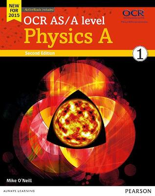 OCR AS/A level Physics A Student Book 1 + ActiveBook - O'Neill, Mike