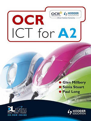 OCR ICT for A2: Student Book - Milbery, Glen, and Stuart, Sonia, and Long, Paul