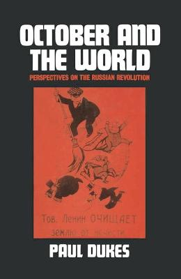 October and the World: Perspectives on the Russian Revolution - Dukes, Paul
