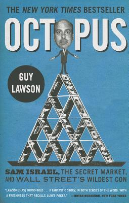 Octopus: Sam Israel, the Secret Market, and Wall Street's Wildest Con - Lawson, Guy