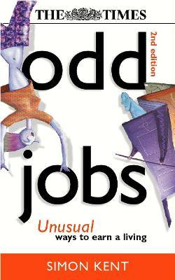 Odd Jobs: Unusual Ways to Earn a Living - Kent, Simon