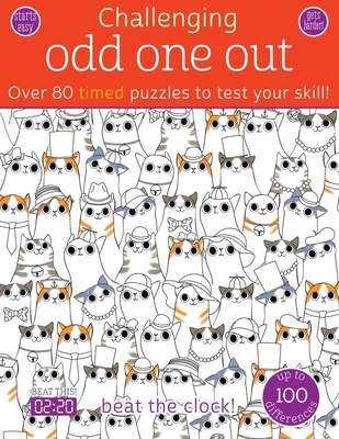 Odd One Out: Over 80 Timed Puzzles to Test Your Skill! - Golding, Elizabeth (Text by)