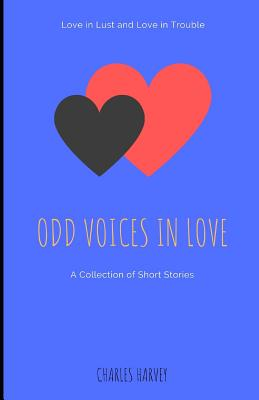 Odd Voices ... in Love - Harvey, Charles W