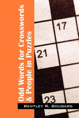 Odd Words for Crosswords & People in Puzzles - Bougard, Bentley R