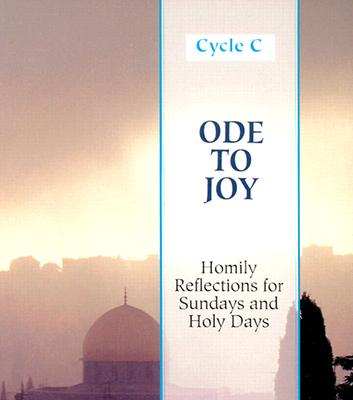 Ode to Joy: Homily Reflections for Sundays and Holy Days - Buetow, Harold A, PH.D., J.D.