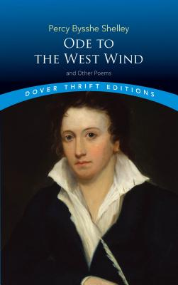 Ode to the West Wind and Other Poems - Shelley, Percy Bysshe, Professor