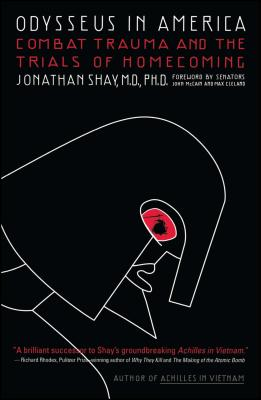Odysseus in America: Combat Trauma and the Trials of Homecoming - Shay, Jonathan, M.D., M D