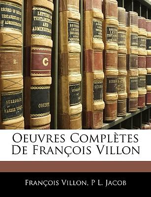 Oeuvres Compl?tes de Fran?ois Villon - Villon, Francois