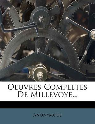 Oeuvres Completes de Millevoye - Anonymous