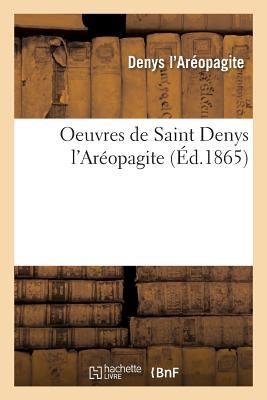 Oeuvres de Saint Denys L'Areopagite - Denys L'Areopagite