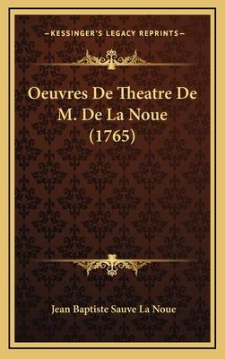 Oeuvres de Theatre de M. de la Noue - La Noue, Jean-Baptiste