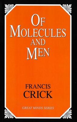 Of Molecules and Men - Crick, Francis