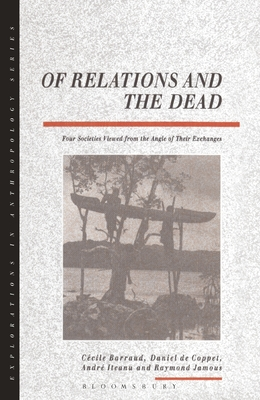 Of Relations and the Dead - Barraud, Cecile (Editor), and Coppet, Danielde (Editor)