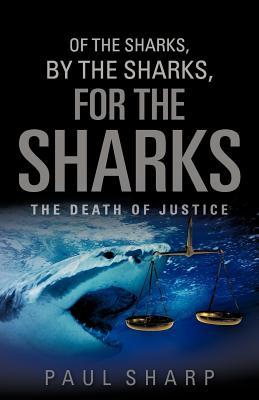 Of the Sharks, by the Sharks, for the Sharks - Sharp, Paul