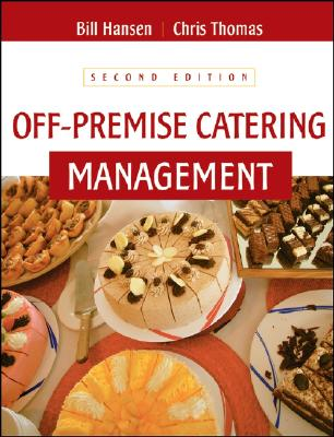 Off-Premise Catering Management - Hansen, Bill, and Thomas, Chris