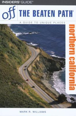Off the Beaten Path Northern California - Williams, Mark R.