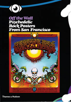 Off the Wall: Psychedelic Rock Posters from San Francisco - Criqui, Jean-Pierre