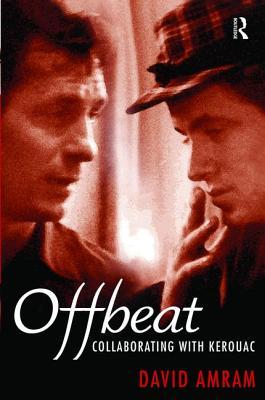 Offbeat: Collaborating with Kerouac - Amram, David