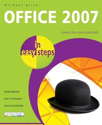 Office 2007 in Easy Steps - Price, Michael