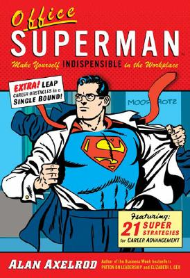 Office Superman - Axelrod, Alan, PH.D.