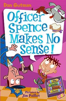Officer Spence Makes No Sense! - Gutman, Dan