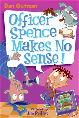 Officer Spence Makes No Sense! - Gutman, Dan, and Paillot, Jim (Illustrator)