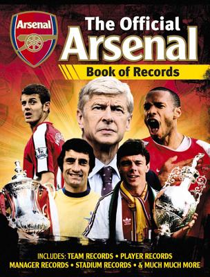 Official Arsenal FC Football Records - Spragg, Iain, and Clarke, Adrian