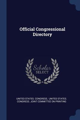 Official Congressional Directory - Congress, United States, Professor, and United States Congress Joint Committe (Creator)