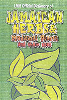 Official Dictionary of Jamaican Herbs and Medicinal Plants and Their Uses - Henry, L.Mike (Editor), and Harris, Kevin S. (Editor)