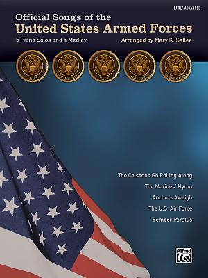 Official Songs of the United States Armed Forces: 5 Piano Solos and a Medley (Early Advanced Piano) - Sallee, Mary K