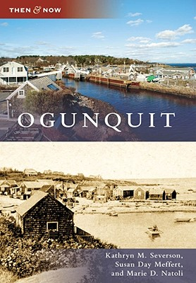 Ogunquit - Severson, Kathryn M, and Day Meffert, Susan, and Natoli, Marie D