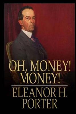 Oh Money! Money - Porter, Eleanor H
