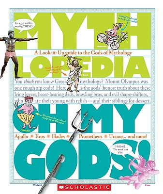 Oh My Gods!: A Look-It-Up Guide to the Gods of Mythology - Bryant, Megan E