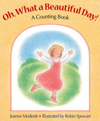 Oh, What a Beautiful Day!: A Counting Book - Modesitt, Jeanne