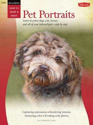 Oil & Acrylic: Pet Portraits - Gray, Lorraine