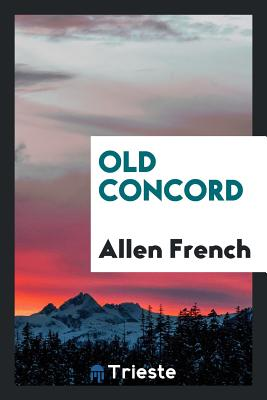 Old Concord - French, Allen
