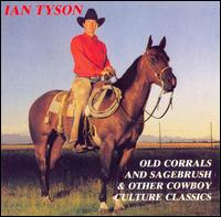 Old Corrals and Sagebrush & Other Cowboy Culture Classics - Ian Tyson