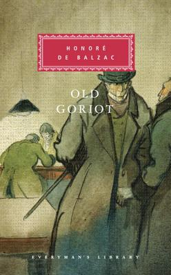 Old Goriot - De Balzac, Honore, and Adamson, Donald (Introduction by), and Marriage, Ellen (Translated by)