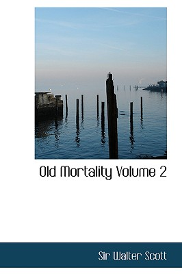 Old Mortality Volume 2 - Scott, Walter, Sir