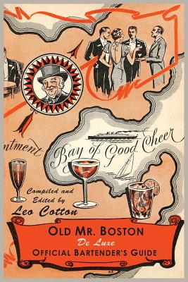 Old Mr. Boston Deluxe Official Bartender's Guide - Cotton, Leo