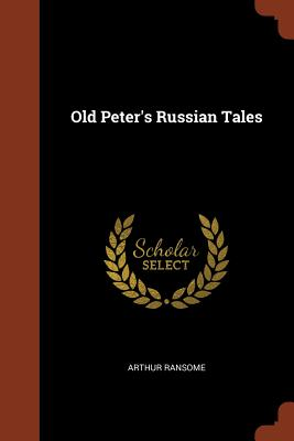 Old Peter's Russian Tales - Ransome, Arthur